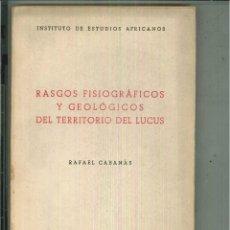 Libros de segunda mano: RASGOS FISIOGRÁFICOS Y GEOLÓGICOS DEL TERRITORIO DEL LUCUS. RAFAEL CABAÑÁS. Lote 54952345