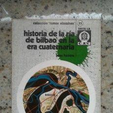 Libros de segunda mano: TEMAS VIZCAÍNOS 25 HISTORIA DE LA RIA DE BILBAO EN LA ERA CUATERNARIA. Lote 55023867