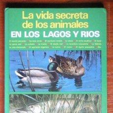 Libros de segunda mano: LIBRO LA VIDA SECRETA DE LOS ANIMALES EN LOS LAGOS Y RÍOS (FHER). Lote 55079553