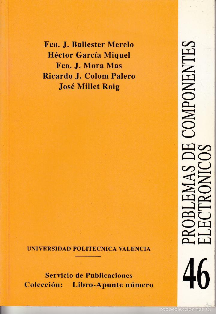 PROBLEMAS DE COMPONENTES ELESTRÓNICOS. AA. VV. 140 PP.. U.POLITÉCNICA VALENCIA. (Libros de Segunda Mano - Ciencias, Manuales y Oficios - Física, Química y Matemáticas)