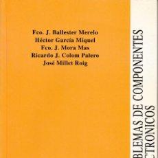 Libros de segunda mano de Ciencias: PROBLEMAS DE COMPONENTES ELESTRÓNICOS. AA. VV. 140 PP.. U.POLITÉCNICA VALENCIA.. Lote 55122574