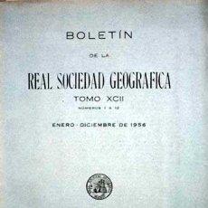 Libros de segunda mano: 1956 GEOGRAFÍA TOMO XCII - Nº 1 AL 12 BOLETIN REAL SOCIEDAD GEOGRÁFICA CIENCIAS. Lote 55125799