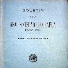 Libros de segunda mano: 1957 GEOGRAFÍA TOMO XCII - Nº 1 AL 12 BOLETÍN REAL SOCIEDAD GEOGRÁFICA CIENCIAS. Lote 55125954