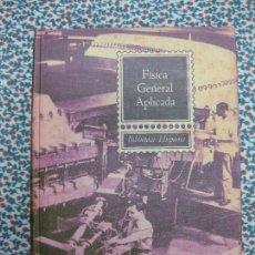 Libros de segunda mano de Ciencias: FISICA GENERAL APLICADA. FRANCISCO F. SINTES OLIVA. EDITORIAL RAMON SOPENA 1964.. Lote 55169057