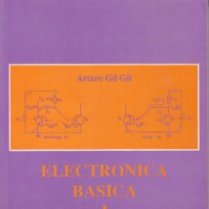Libros de segunda mano de Ciencias: ELECTRÓNICA BÁSICA I. ARTURO GIL GIL. 356 PP. UNIVERSIDAD POLITÉCNICA VALENCIA.. Lote 55203899