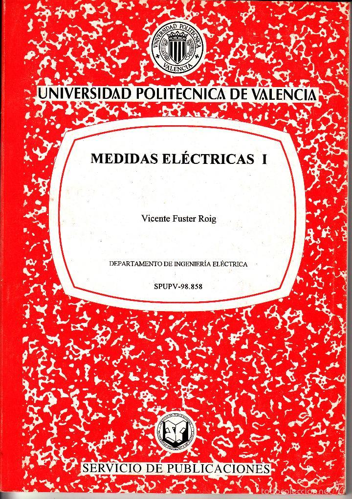 MEDIDAS ELÉCTRICA I. VICENTE FUSTER ROIG. 100 PP. UNIVERSIDAD POLITÉCNICA VALENCIA. (Libros de Segunda Mano - Ciencias, Manuales y Oficios - Física, Química y Matemáticas)