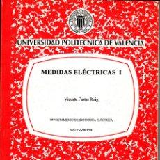 Libros de segunda mano de Ciencias: MEDIDAS ELÉCTRICA I. VICENTE FUSTER ROIG. 100 PP. UNIVERSIDAD POLITÉCNICA VALENCIA.. Lote 55204374