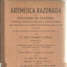 Libros de segunda mano de Ciencias: ARITMÉTICA RAZONADA. JOSÉ DALMAU CARLES. EDITORIAL DALMAU CARLES. GERONA. 1960. Lote 55313911