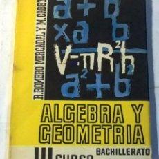 Libros de segunda mano de Ciencias: ALGEBRA Y GEOMETRIA -III CURSO BACHILLERATO - PLAN 1957. Lote 55319076