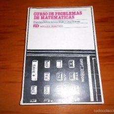 Libros de segunda mano de Ciencias: CURSO DE PROBLEMAS DE MATEMÁTICAS. F. BERNIS, A. MALET, C. MOLINAS. NOGUER DIDÁCTICA. 1979. Lote 55400199