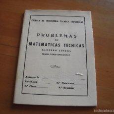 Libros de segunda mano de Ciencias: ESCUELA DE INGENIERIA TECNICA INDUSTRIAL, PROBLEMAS DE MATEMATICAS TECNICAS. Lote 55414948
