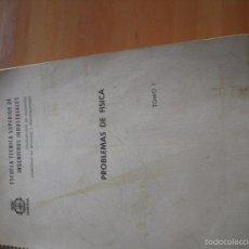 Libros de segunda mano de Ciencias: PROBLEMAS DE FÍSICA TOMO I. ESCUELA TECNICA SUPERIOR DE INGENIEROS INDUSTRIALES. Lote 55416321