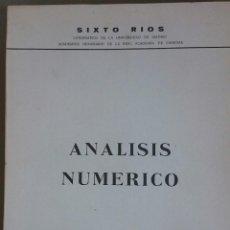 Libros de segunda mano de Ciencias: ANÁLISIS NUMÉRICO, SIXTO RÍOS. SEGUNDA EDICIÓN, 1965. Lote 55815732