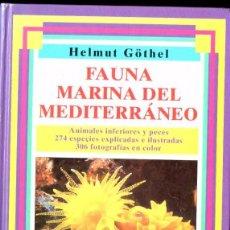 Libros de segunda mano: HELMUT GÖTHEL : FAUNA MARINA DEL MEDITERRÁNEO (OMEGA, 1994). Lote 55831565