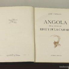 Libros de segunda mano: 7333 - ANGOLA EN EL VISOR DEL RIFLE Y DE LA CAMARA. FÉNYKÖVI. IMP. SAMARÁN. 1953.. Lote 55897547