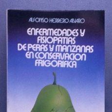 Libros de segunda mano: A226.- ENFERMEDADES Y FISIOPATIAS DE PERAS Y MANZANAS EN CONSERVACION FRIGORIFICA.- ALFONSO HERRERO . Lote 56024492