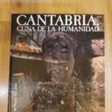 Libros de segunda mano: LIBRO GRAN FORMATO - CANTABRIA CUNA DE LA HUMANIDAD - JORGE Mª RIVERO SAN JOSÉ.- 663 PAG. - 1985.. Lote 56111375