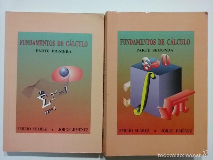 FUNDAMENTOS DE CALCULO - PARTE PRIMERA Y SEGUNDA - EMILIO SUAREZ / JORGE JIMENEZ - MATEMATICAS (Libros de Segunda Mano - Ciencias, Manuales y Oficios - Física, Química y Matemáticas)