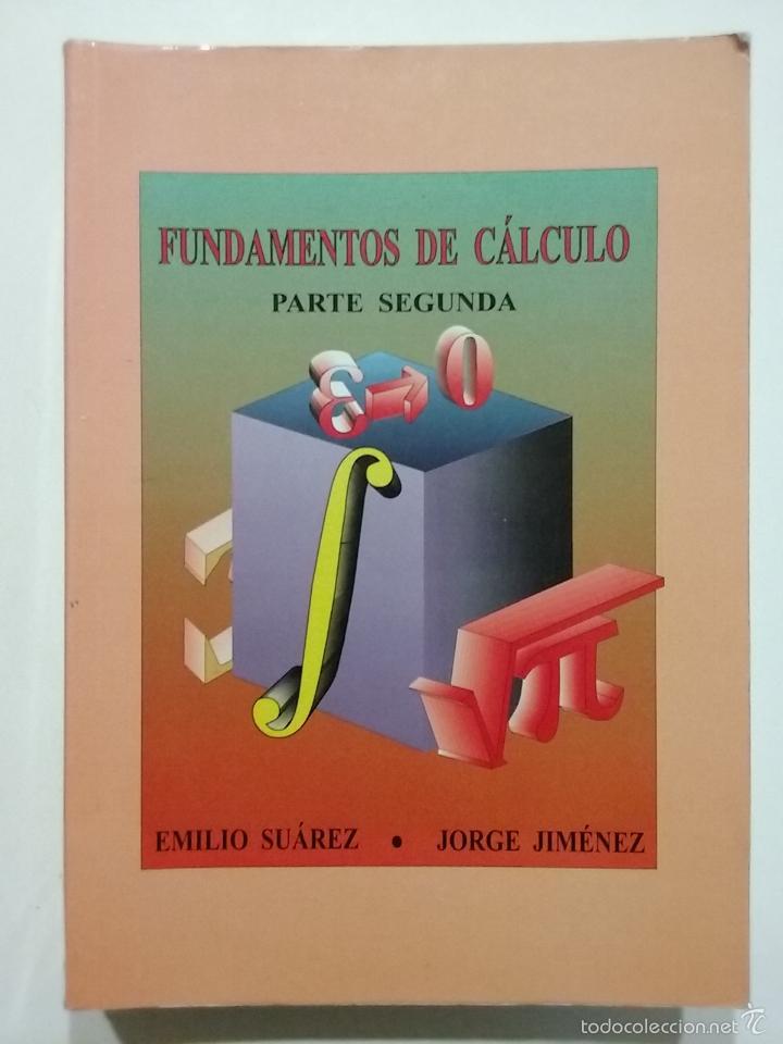 Libros de segunda mano de Ciencias: FUNDAMENTOS DE CALCULO - PARTE PRIMERA Y SEGUNDA - EMILIO SUAREZ / JORGE JIMENEZ - MATEMATICAS - Foto 2 - 35357971