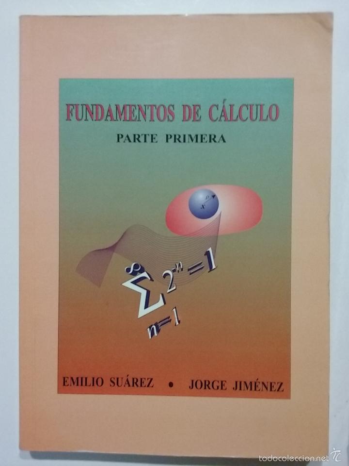 Libros de segunda mano de Ciencias: FUNDAMENTOS DE CALCULO - PARTE PRIMERA Y SEGUNDA - EMILIO SUAREZ / JORGE JIMENEZ - MATEMATICAS - Foto 3 - 35357971