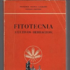 Libros de segunda mano - FITOTECNIA - CULTIVOS HERBACEOS - FRANCISCO URANGA GALDIANO - EDITORIAL GÓMEZ 1958 - 3ª ED. AMPLIADA - 56239351