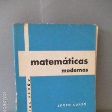 Libros de segunda mano de Ciencias: MATEMATICAS MODERNAS, EDITORIAL BRUÑO- SEXTO CURSO - 1972. Lote 56245633