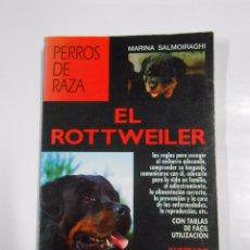 Libros de segunda mano: PERROS DE RAZA. EL ROTTWEILER. MARINA SALMOIRAGHI. ED VECCHI. TDK274. Lote 80848530