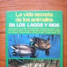 Libros de segunda mano: LIBRO VIDA SECRETA DE LOS ANIMALES EN LOS LAGOS Y RIOS (ED. FHER). Lote 56258397