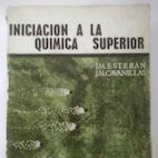 Libros de segunda mano de Ciencias: INICIACIÓN A LA QUÍMICA SUPERIOR (J.M. ESTEBAN / J.M. CAVANILLAS). Lote 56278913