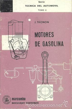 MOTORES DE GASOLINA. TOMO II (J. THONON) (Libros de Segunda Mano - Ciencias, Manuales y Oficios - Física, Química y Matemáticas)