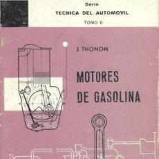 Libros de segunda mano de Ciencias: MOTORES DE GASOLINA. TOMO II (J. THONON). Lote 56279009