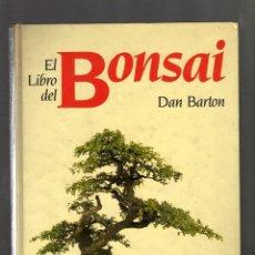 Libros de segunda mano: EL LIBRO DEL BONSAI POR DAN BARTON (CÍRCULO DE LECTORES, 1990) - 160 PÁGINAS ILUSTRADAS -. Lote 96026952
