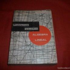 Libros de segunda mano de Ciencias: PROBLEMAS RESUELTOS ÁLGEBRA LINEAL - ALBERTO LUZARRAGA. Lote 56333178