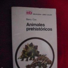Libros de segunda mano: ANIMALES PREHISTORICOS - BARRY COX - ED. BRUGUERA - RUSTICA. Lote 56337585