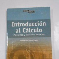Libros de segunda mano de Ciencias: INTRODUCCIÓN AL CÁLCULO. PROBLEMAS Y EJERCICIOS RESUELTOS JOSÉ RAMÓN FRANCO BRAÑAS. TDK277. Lote 56348287
