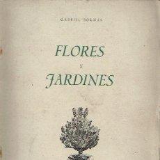 Libros de segunda mano: FLORES Y JARDINES. - GABRIEL BORNÁS.. Lote 56350750