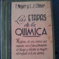 Libros de segunda mano de Ciencias: LAS ETAPAS DE LA QUIMICA. F. MEYER Y L.J. OLMER. 1953. Lote 56392672