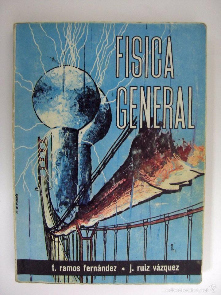 F. RAMOS FERNÁNDEZ / J. RUIZ VÁZQUEZ - FÍSICA GENERAL. EDICIONES RUIZ, 1965. (Libros de Segunda Mano - Ciencias, Manuales y Oficios - Física, Química y Matemáticas)