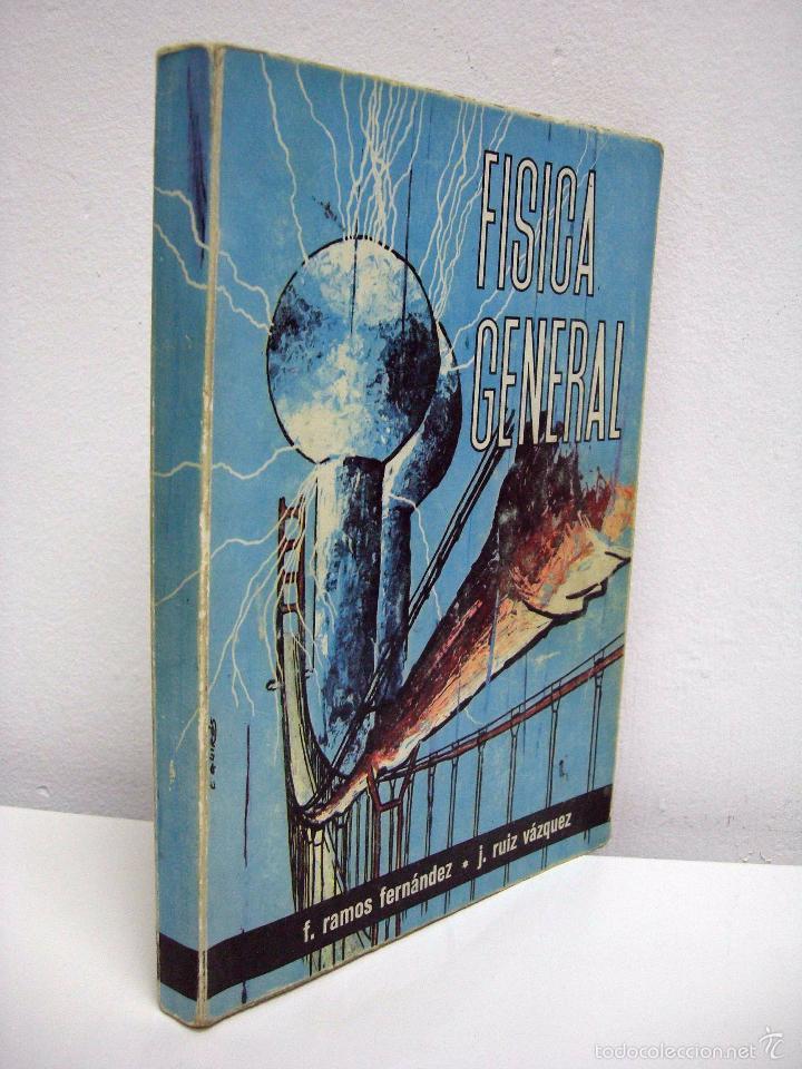 Libros de segunda mano de Ciencias: F. RAMOS FERNÁNDEZ / J. RUIZ VÁZQUEZ - FÍSICA GENERAL. EDICIONES RUIZ, 1965. - Foto 2 - 56394724