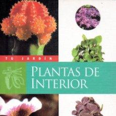 Libros de segunda mano: . LIBRO COLECCION TU JARDIN PLANTAS DE INTERIOR . Lote 56405375