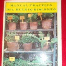 Libros de segunda mano: MANUAL RACTICO DEL HUERTO BILOGICO. Lote 179228018