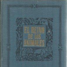 Libros de segunda mano: EL REINO DE LOS ANIMALES. ESPASA CALPE. TOMO III. MADRID. 1953. Lote 56431031