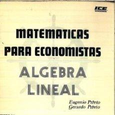 Libros de segunda mano de Ciencias: MATEMÁTICAS PARA ECONOMISTAS. ALGEBRA LINEAL (EUGENIO Y GERARDO PRIETO). Lote 56502095