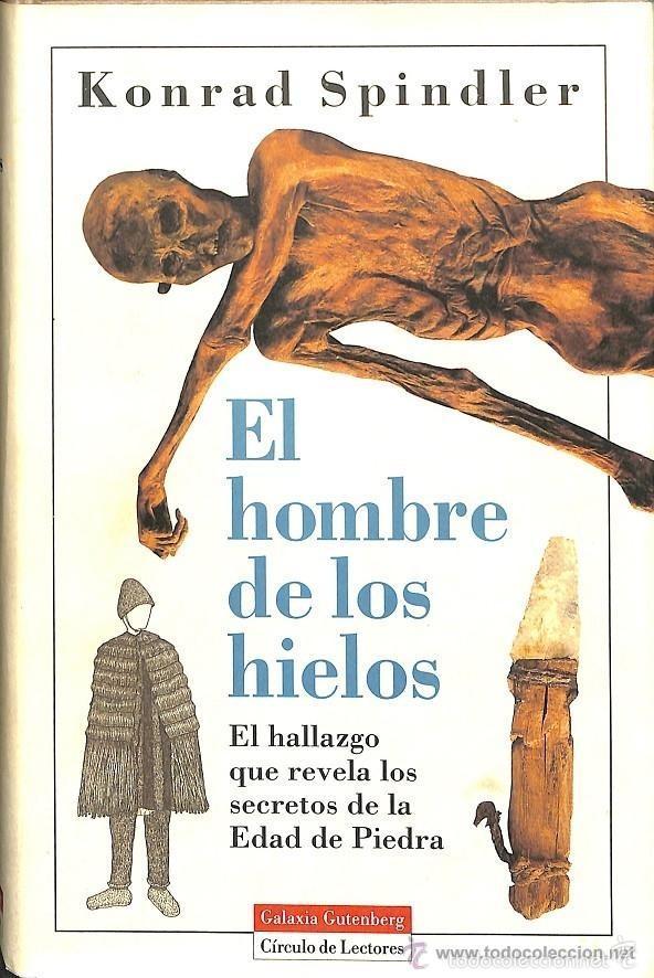EL HOMBRE DE LOS HIELOS, KONRAD SPINDLER, (Libros de Segunda Mano - Ciencias, Manuales y Oficios - Paleontología y Geología)