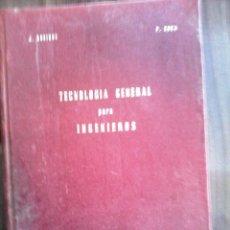 Libros de segunda mano de Ciencias: TECNOLOGIA GENERAL PARA INGENIEROS DE J. ROSIQUE Y P. COCA SEGUNDA EDICION 1967. Lote 56572000