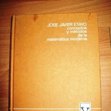 Libros de segunda mano de Ciencias: ETAYO, JOSÉ JAVIER. CONCEPTOS Y MÉTODOS DE LA MATEMÁTICA MODERNA. Lote 56583762