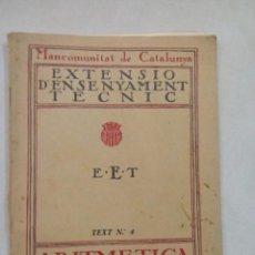 Libros de segunda mano de Ciencias: EXTENSION D´ENSENYAMENT TECNIC. Nº 4. ARITMETICA. BARCELONA. . Lote 56637185