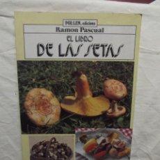 Libros de segunda mano: EL LIBRO DE LAS SETAS POR RAMON PASCUAL. Lote 56668647