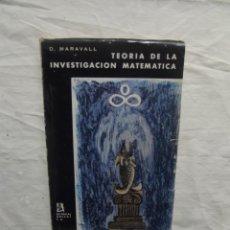 Libros de segunda mano de Ciencias: TEORIA DE LA INVESTIGACION MATEMATICA POR D. MARAVALL. Lote 56668805