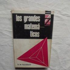 Libros de segunda mano de Ciencias: LOS GRANDES MATEMATICOS POR H. W. TURNBULL. Lote 56697257